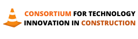 CONSORTIUM FOR TECHNOLOGY & INNOVATION IN CONSTRUCTION